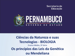Os princípios das Leis da Genética ou Mendelianas