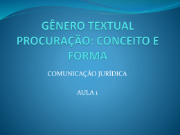 GÊNERO TEXTUAL * PROCURAÇÃO: CONCEITO E FORMA