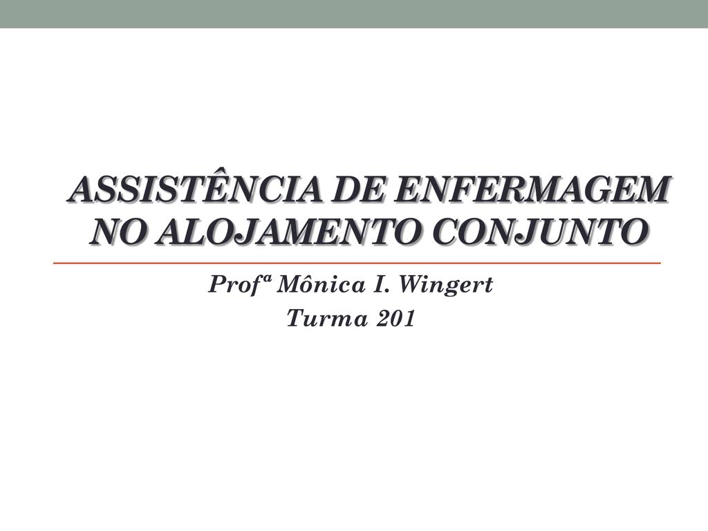 85266394c Aula 13 – Assistência de enf no alojamento conjunto
