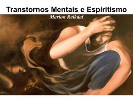 Transtornos Mentais, Obsessão e a Casa Espírita
