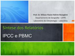 Profº Drº Wilson Flavio Feltrim Roseghini, (Dep Geografia da UFPR