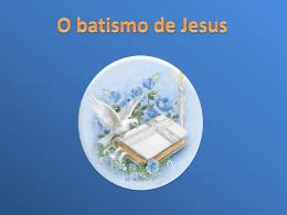 ppt o batismo de jesus (445067)