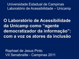 O Laboratório de Acessibilidade da Unicamp como *agente