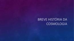 Breve história da Cosmologia