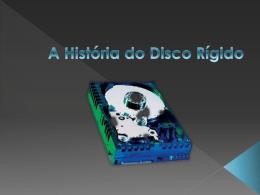 A História do Disco Rígido