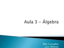 Aula 3 - Álgebra