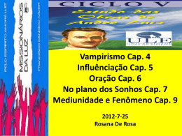 Missionários da Luz - Cap. 4 ao 7 e 9 (RosanaDR)
