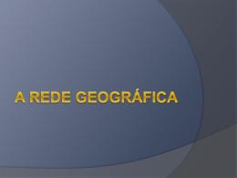 A Rede Geográfica - Samuel Fernandez