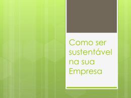 Sustentabilidade em sua empresa.