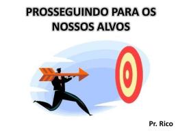 PROSEGUINDO PARA OS NOSSOS ALVOS