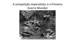 A competição imperialista: e a Primeira Guerra Mundial