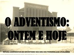 """O Adventismo Ontem e Hoje """"... Nenhum"""