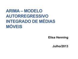 ARIMA * Modelo autoregressivo integrado de médias móveis