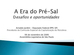 A Era do Pré-Sal * desafios e oportunidades