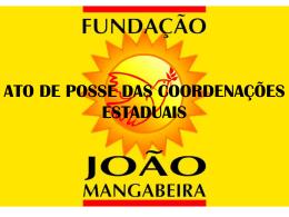 ato de posse das coordenações estaduais da fundação joão
