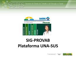 Apresentação SIG PROVAB - Plataforma UNA-SUS