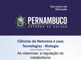 As vitaminas a regulação do metabolismo