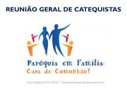 Reunião geral de Catequistas - Paróquia Nossa Senhora da Hora