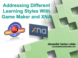 Addressing Different Learning Styles With Game Maker and XNA