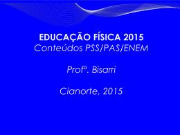 PAS/PSS/ENEM Turma: M1S-GD Professor: Jose Carlos Bisarri