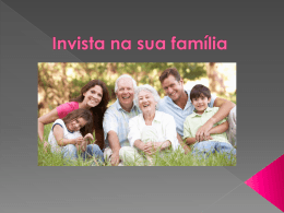 Invista na sua família
