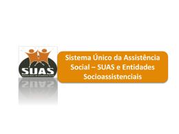 SUAS – Sistema Único de Assistência Social e entidades