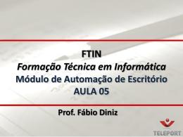 FORMAÇÃO TÉCNICA EM INFORMÁTICA Na aula anterior