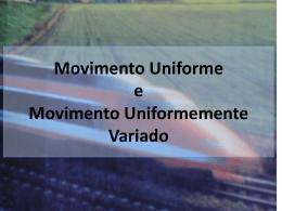 Movimento Uniforme e Movimento Uniformemente acelerado