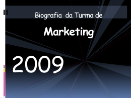Biografia da Turma de Marketing 2009