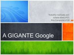 A GIGANTE Google.