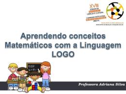 Aprendendo conceitos Matemáticos com a Linguagem LOGO