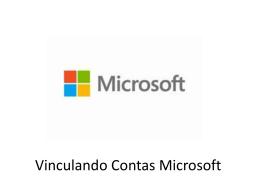 Vinculando Contas Microsoft
