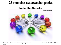 O medo causado pela inteligência Formatação: Tânia Ribeiro