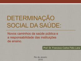 Determinação Social da Saúde: