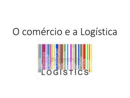 O comércio e a Logística