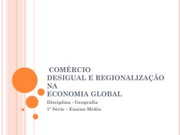 comércio desigual e regionalização na economia global