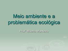 Cap. 5 – Meio ambiente e a problemática ecológica