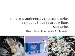 Impactos ambientais causados pelos resíduos hospitalares e lixos