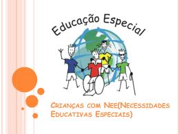 Crianças com Nee(Necessidades Educativas Especiais)