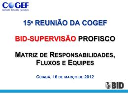 COGEF 15a Reunião BID-SUPERVISÃO 16Mar2012