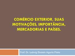 Comércio Exterior, suas Motivações, Importância, Mercadorias e