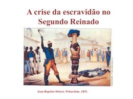 A crise da escravidão no Segundo Reinado