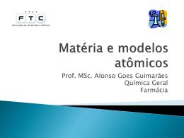 Matéria e modelos atômicos - Professor Alonso Goes Guimarães