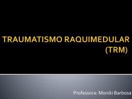 TRAUMATISMO RAQUIMEDULAR (TRM)