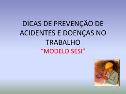 dicas de prevenção de acidentes e doenças no trabalho *modelo sesi