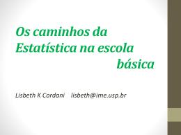 Os caminhos da estatística na escola básica. - IME-USP