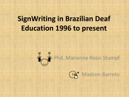 SignWriting in Brazilian Deaf Education 1996 to present