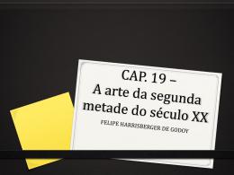 CAP. 19 * A arte da segunda metade do século XX