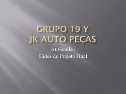 Grupo 19 y jk auto peças
