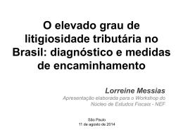 O elevado grau de litigiosidade tributária no Brasil: diagnóstico e